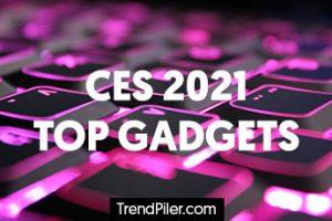 CES Top Gadgets 2021