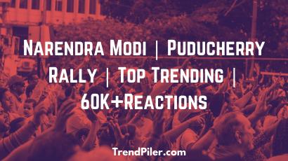 Narendra Modi _ Puducherry Rally _ Top Trending _ 60K+Reactions